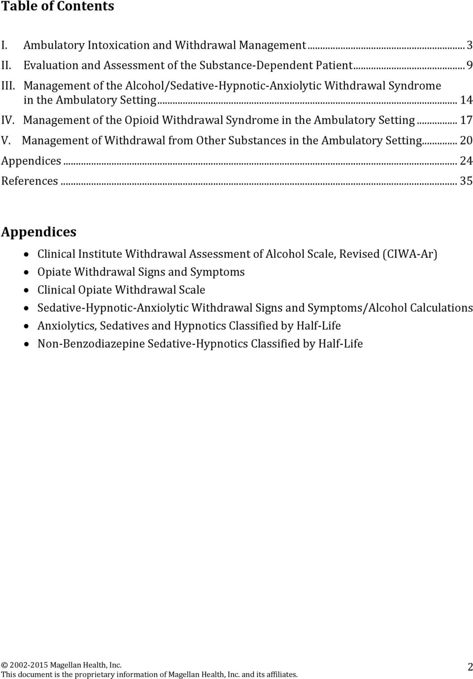 Management of Withdrawal from Other Substances in the Ambulatory Setting... 20 Appendices... 24 References.