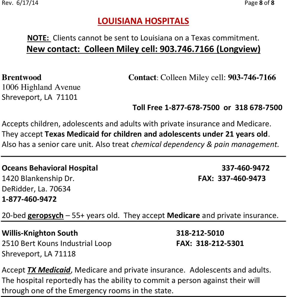 private insurance and Medicare. They accept Texas Medicaid for children and adolescents under 21 years old. Also has a senior care unit. Also treat chemical dependency & pain management.