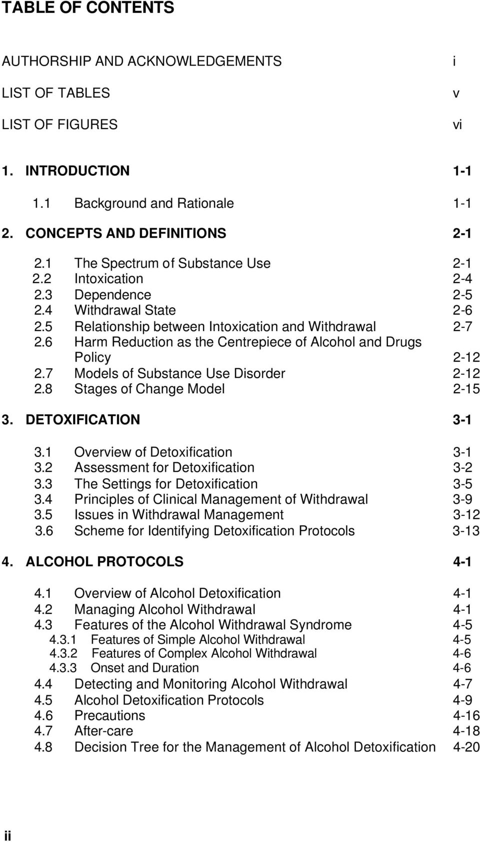 6 Harm Reduction as the Centrepiece of Alcohol and Drugs Policy 2-12 2.7 Models of Substance Use Disorder 2-12 2.8 Stages of Change Model 2-15 3. DETOXIFICATION 3-1 3.