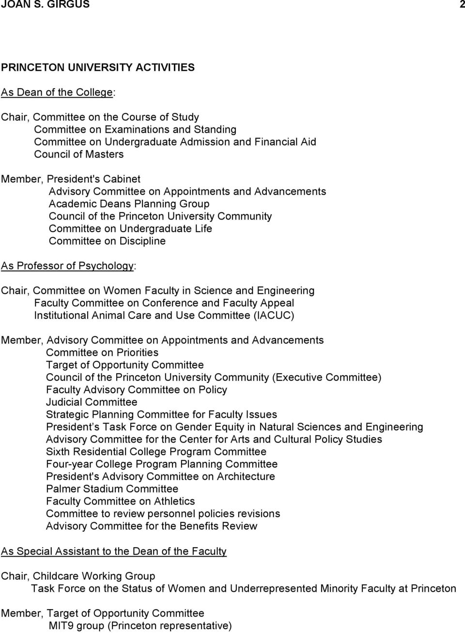 Council of Masters Member, President's Cabinet Advisory Committee on Appointments and Advancements Academic Deans Planning Group Council of the Princeton University Community Committee on
