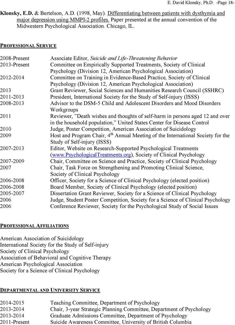 PROFESSIONAL SERVICE 2008-Present 2013-Present Associate Editor, Suicide and Life-Threatening Behavior Committee on Empirically Supported Treatments, Society of Clinical Psychology (Division 12,