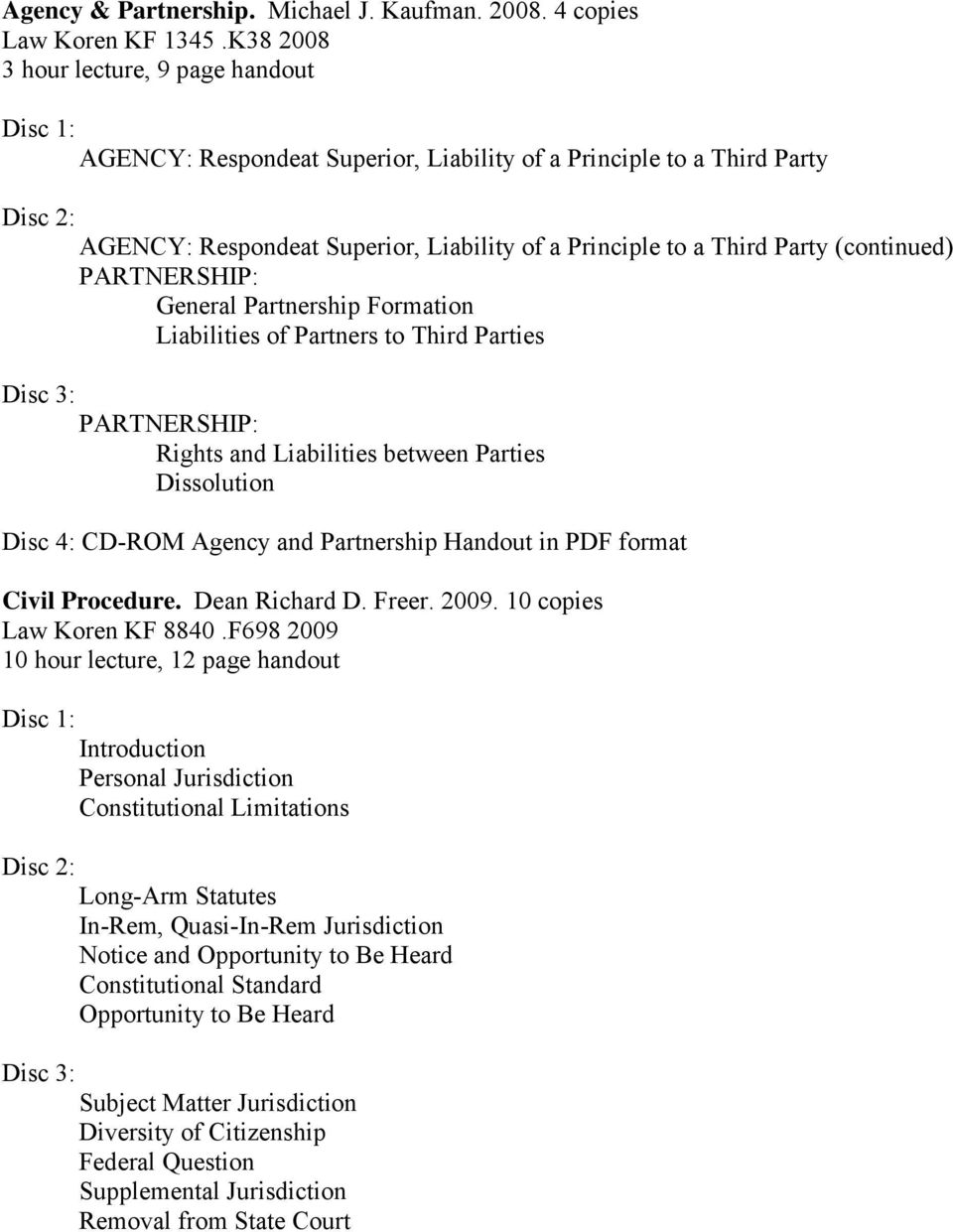 PARTNERSHIP: General Partnership Formation Liabilities of Partners to Third  Parties PARTNERSHIP: Rights and Liabilities