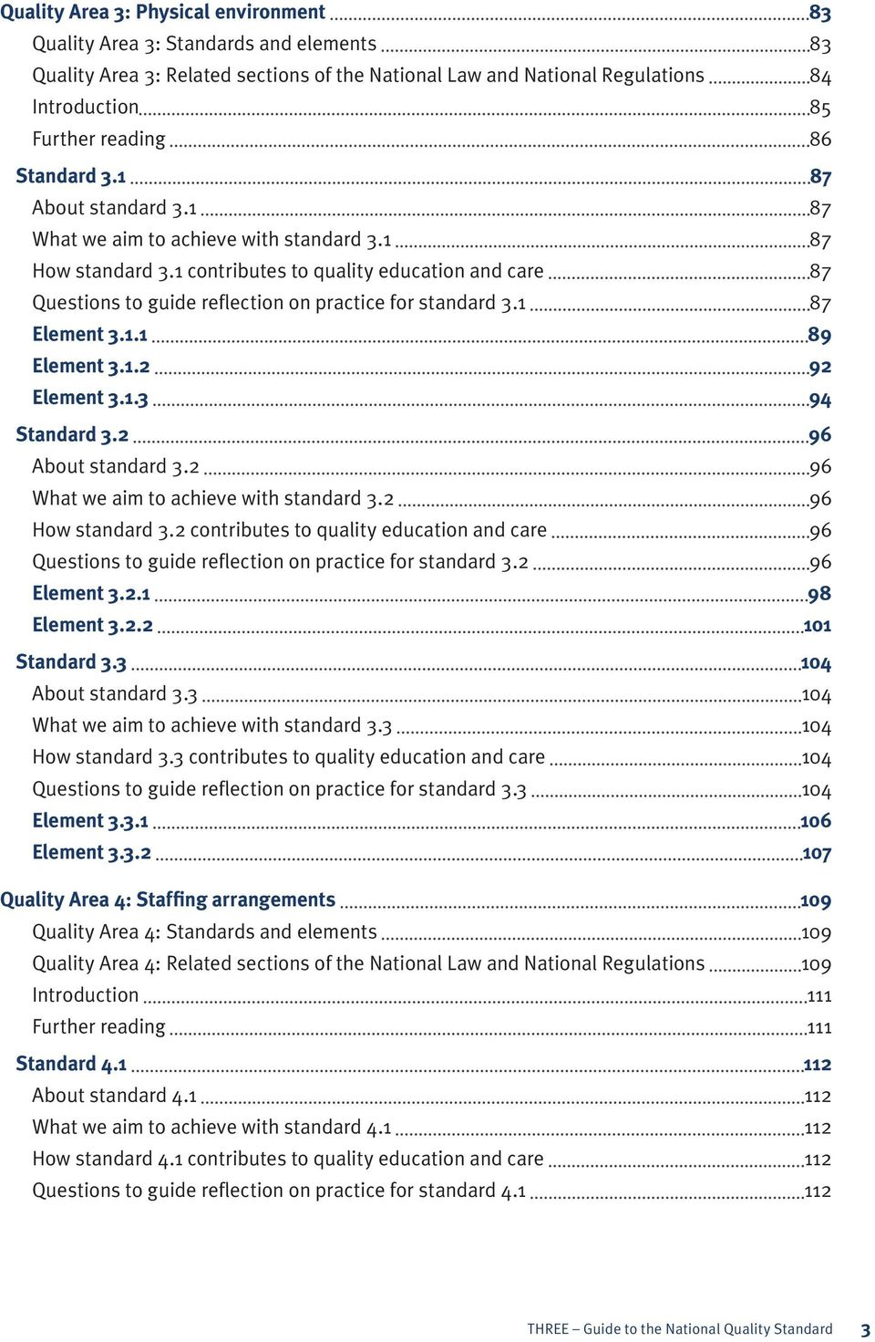 1 contributes to quality education and care 87 Questions to guide reflection on practice for standard 3.1 87 Element 3.1.1 89 Element 3.1.2 92 Element 3.1.3 94 Standard 3.2 96 About standard 3.