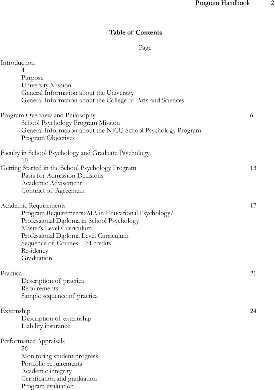 School Psychology Program 13 Basis for Admission Decisions Academic Advisement Contract of Agreement Academic Requirements 17 Program Requirements: MA in Educational Psychology/ Professional Diploma