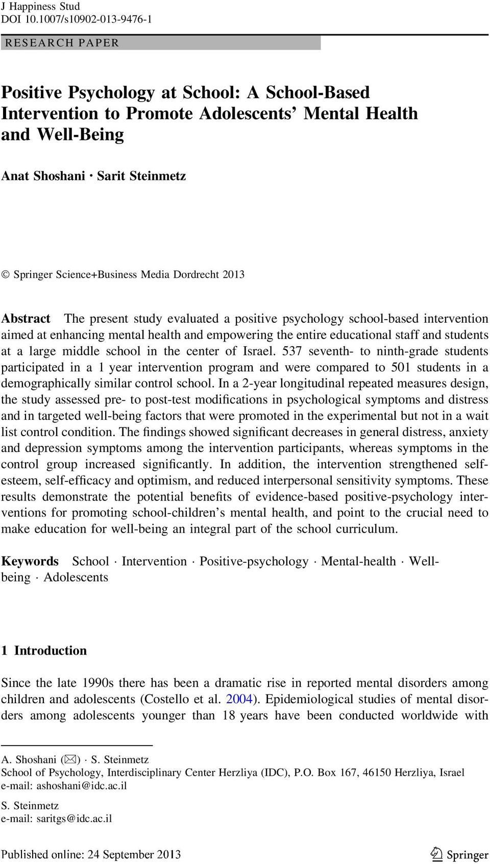 Science+Business Media Dordrecht 2013 Abstract The present study evaluated a positive psychology school-based intervention aimed at enhancing mental health and empowering the entire educational staff