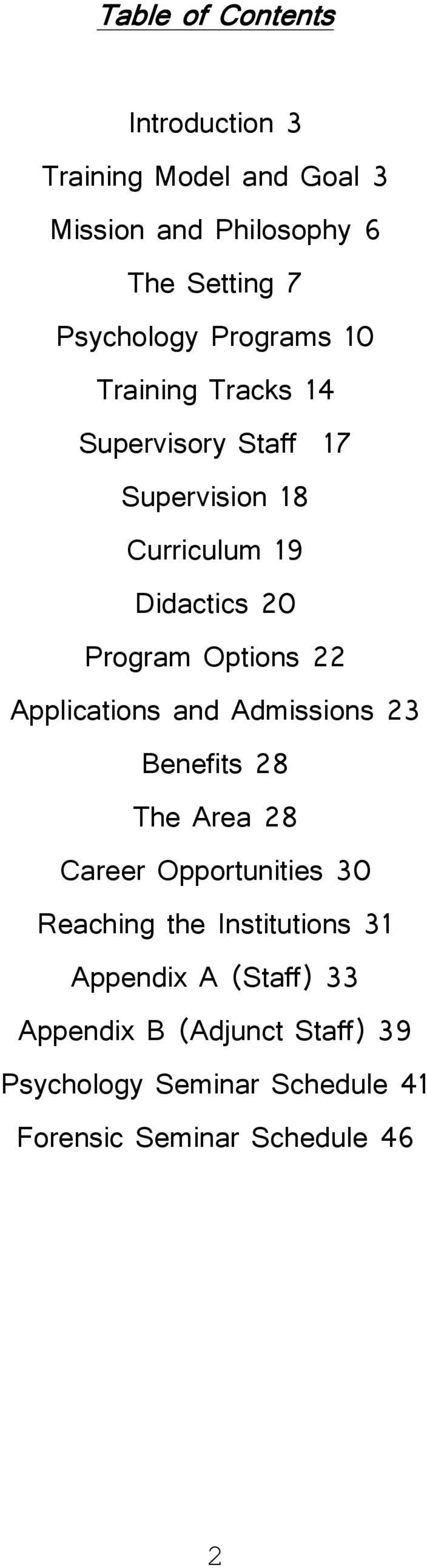 22 Applications and Admissions 23 Benefits 28 The Area 28 Career Opportunities 30 Reaching the Institutions 31