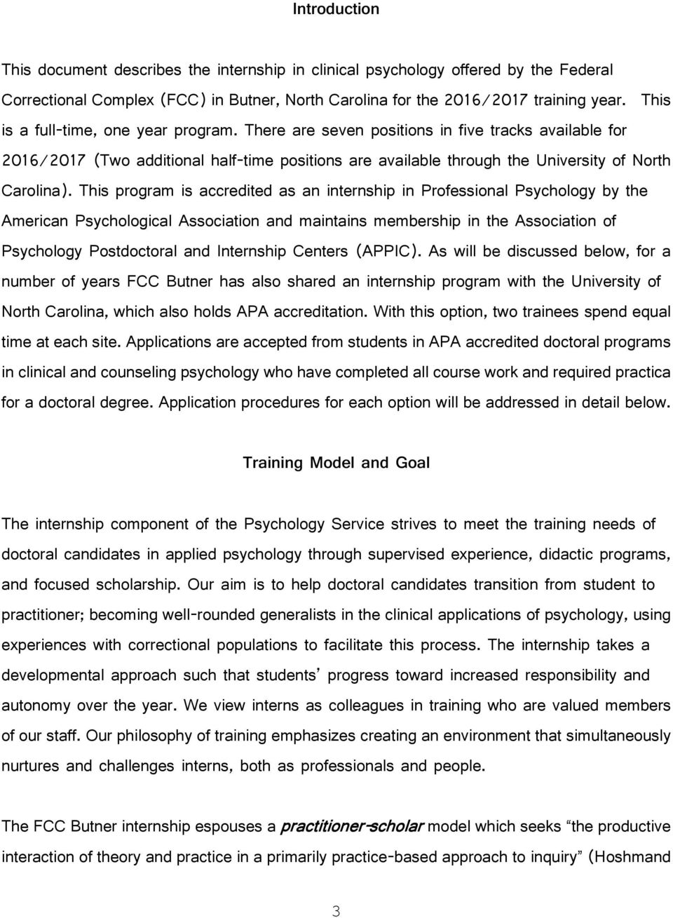 This program is accredited as an internship in Professional Psychology by the American Psychological Association and maintains membership in the Association of Psychology Postdoctoral and Internship
