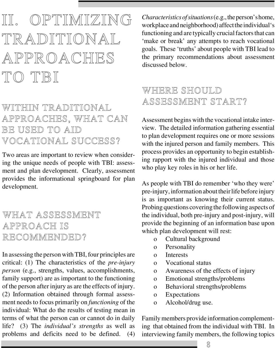 Clearly, assessment provides the informational springboard for plan development. WHAT ASSESSMENT APPROACH IS RECOMMENDED?