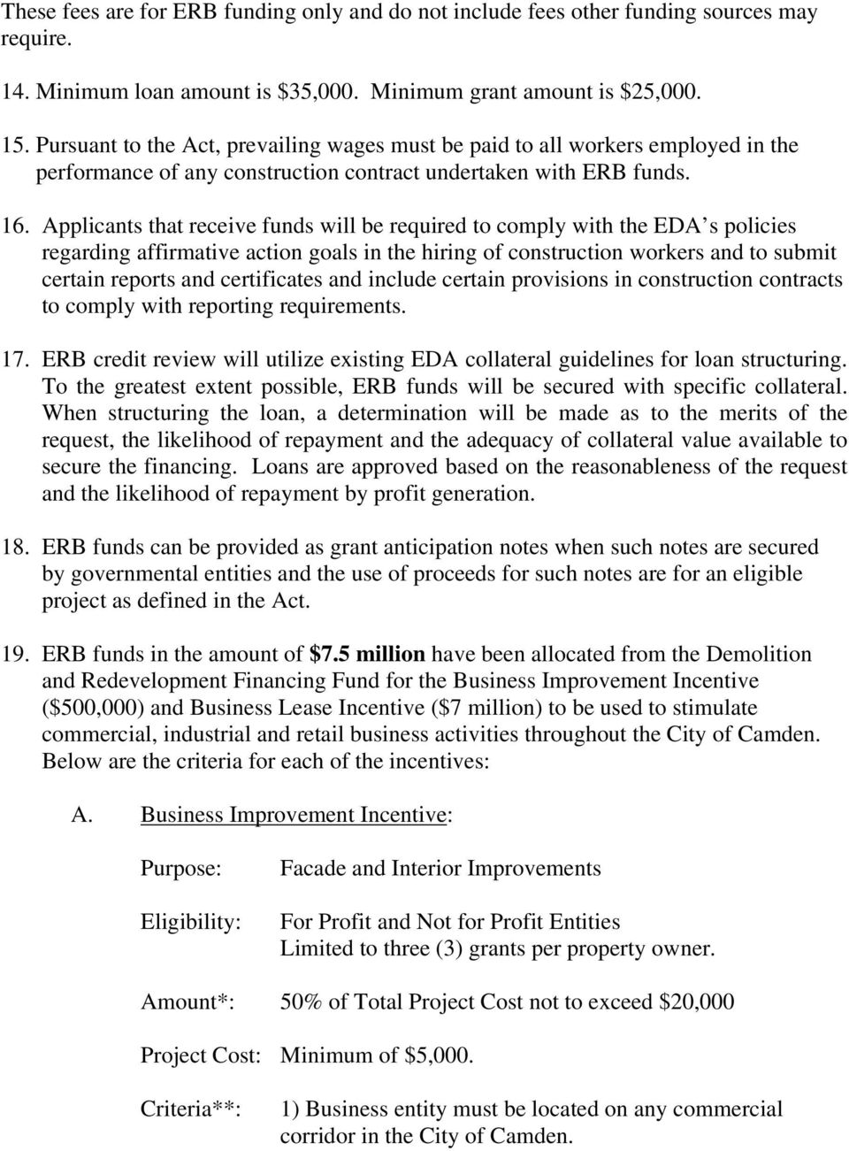 Applicants that receive funds will be required to comply with the EDA s policies regarding affirmative action goals in the hiring of construction workers and to submit certain reports and