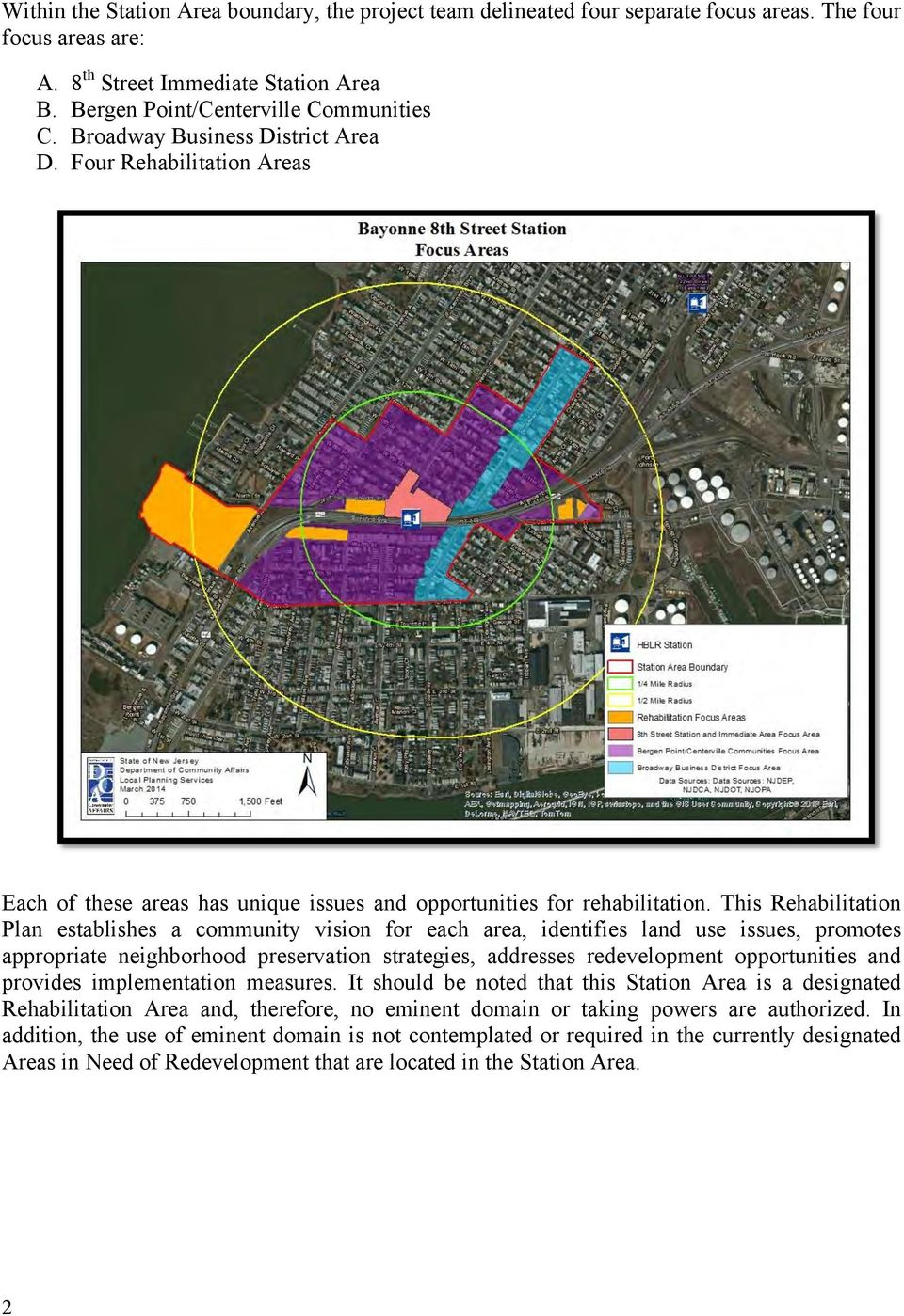 This Rehabilitation Plan establishes a community vision for each area, identifies land use issues, promotes appropriate neighborhood preservation strategies, addresses redevelopment opportunities and