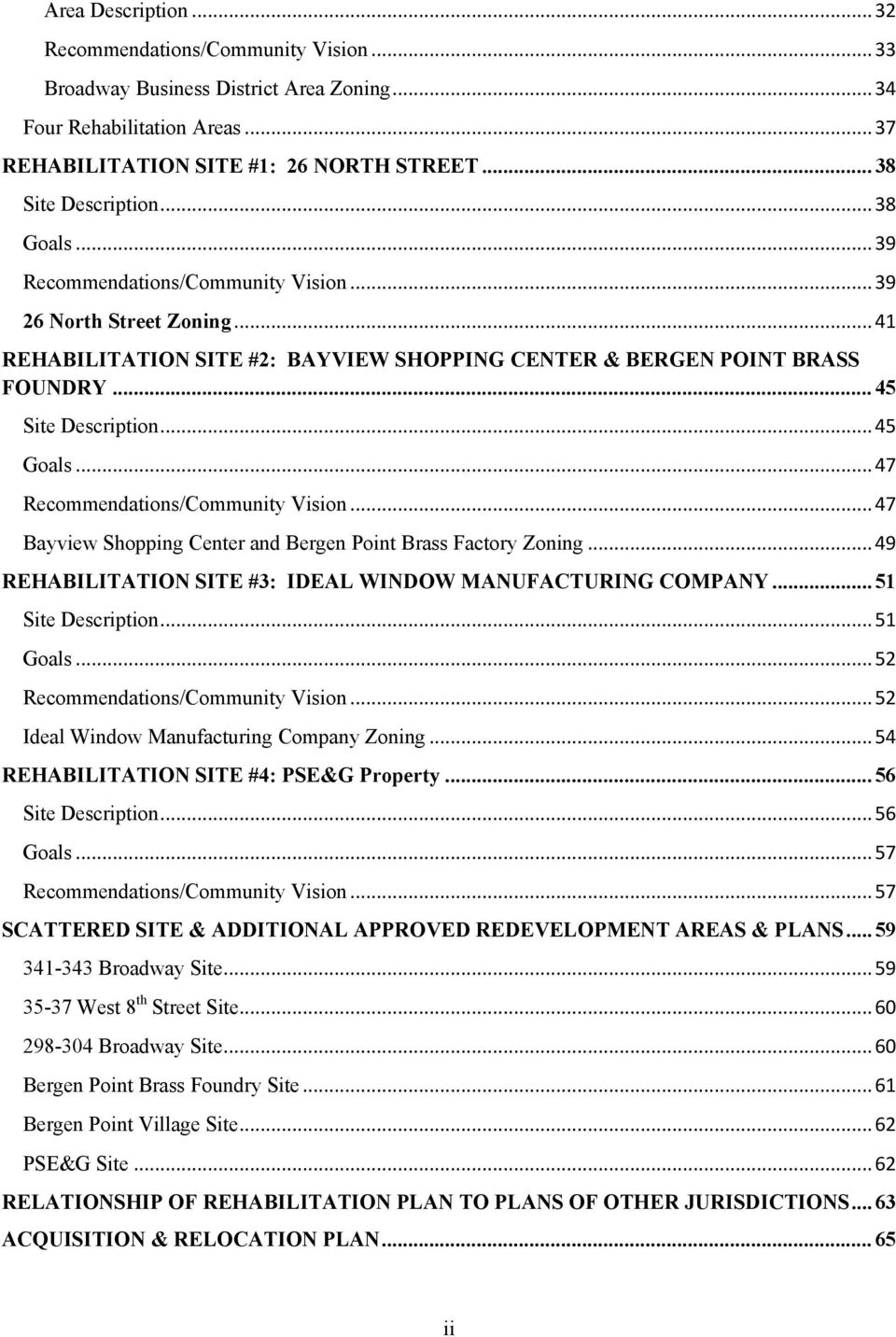 .. 47 Recommendations/Community Vision... 47 Bayview Shopping Center and Bergen Point Brass Factory Zoning... 49 REHABILITATION SITE #3: IDEAL WINDOW MANUFACTURING COMPANY... 51 Site Description.