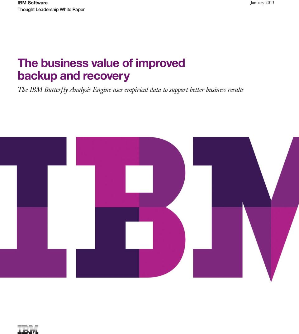 backup and recovery The IBM Butterfly Analysis