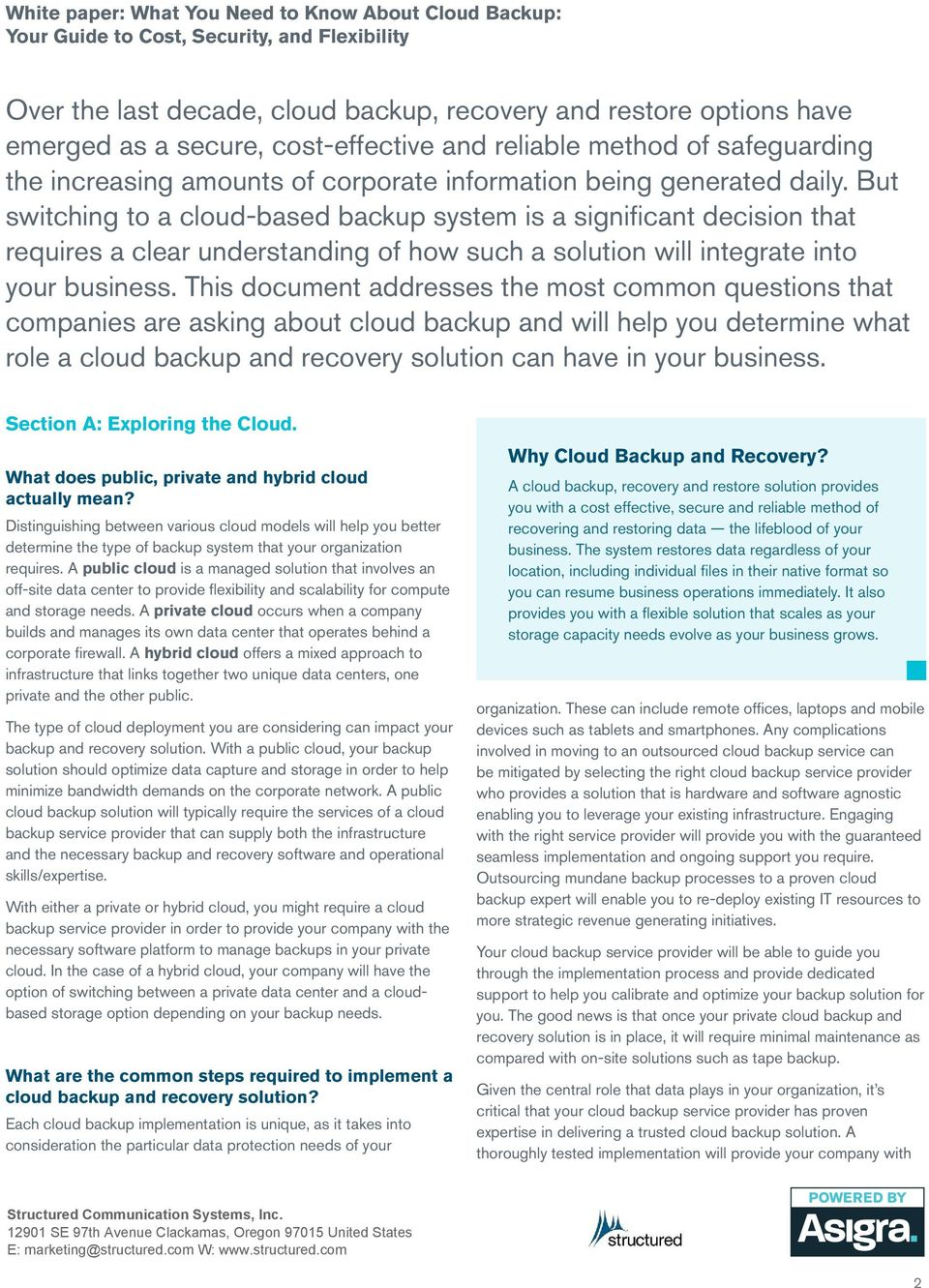 This document addresses the most common questions that companies are asking about cloud backup and will help you determine what role a cloud backup and recovery solution can have in your business.