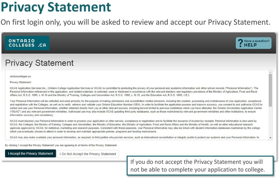 If you do not accept the Privacy Statement you will