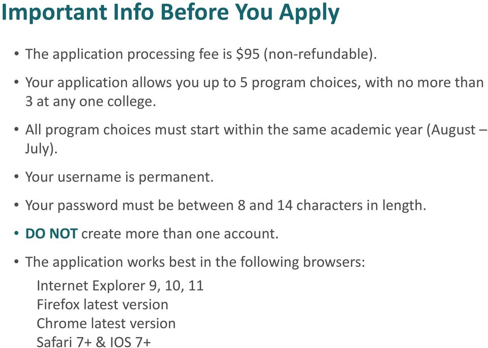 All program choices must start within the same academic year (August July). Your username is permanent.