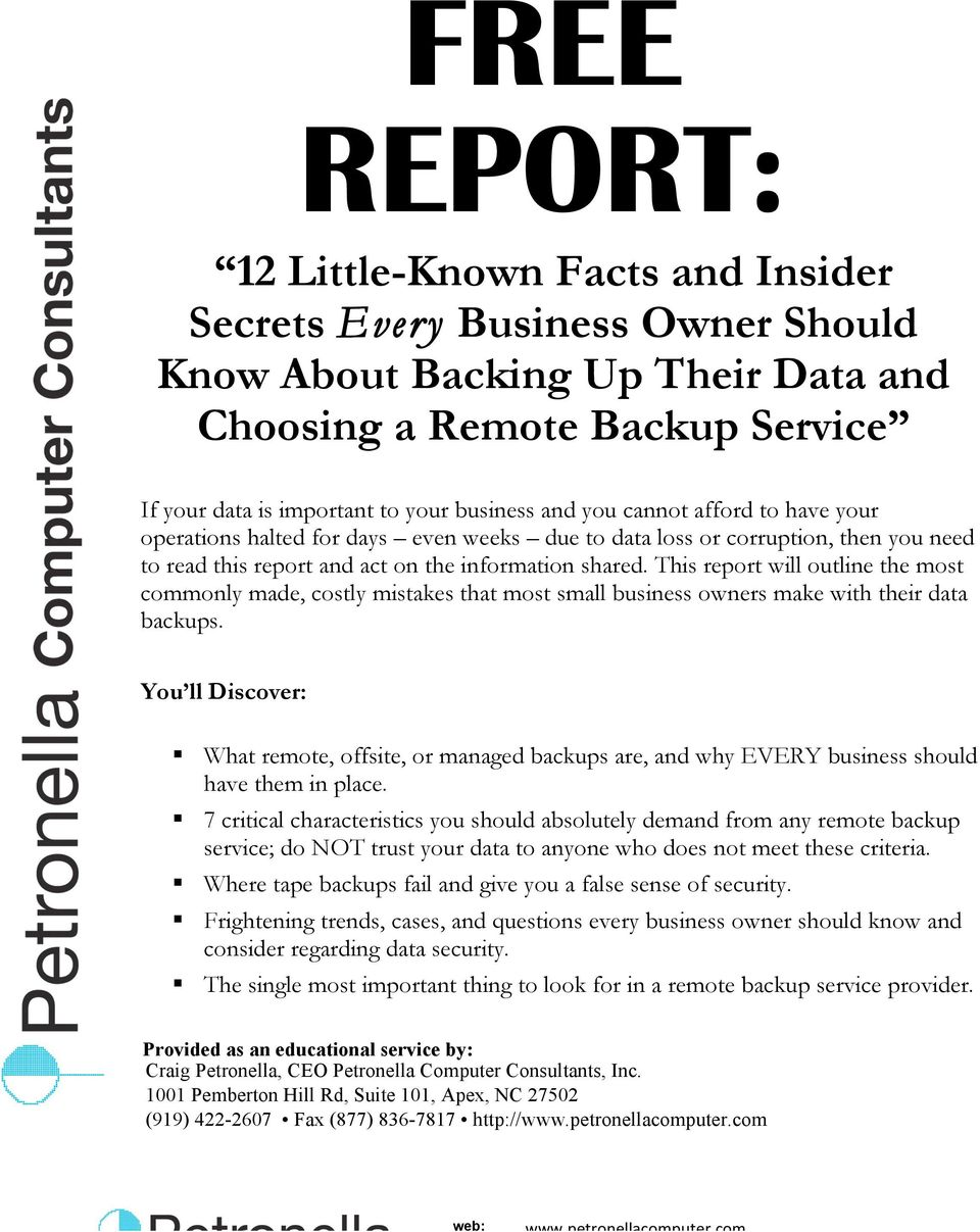 This report will outline the most commonly made, costly mistakes that most small business owners make with their data backups.
