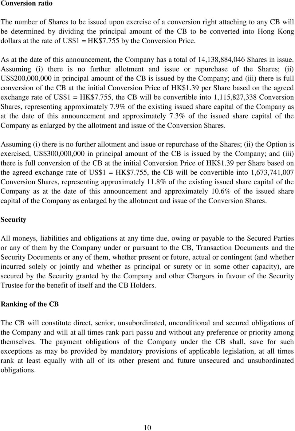 Assuming (i) there is no further allotment and issue or repurchase of the Shares; (ii) US$200,000,000 in principal amount of the CB is issued by the Company; and (iii) there is full conversion of the