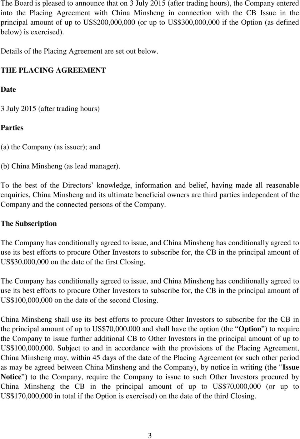 THE PLACING AGREEMENT Date 3 July 2015 (after trading hours) Parties (a) the Company (as issuer); and (b) China Minsheng (as lead manager).