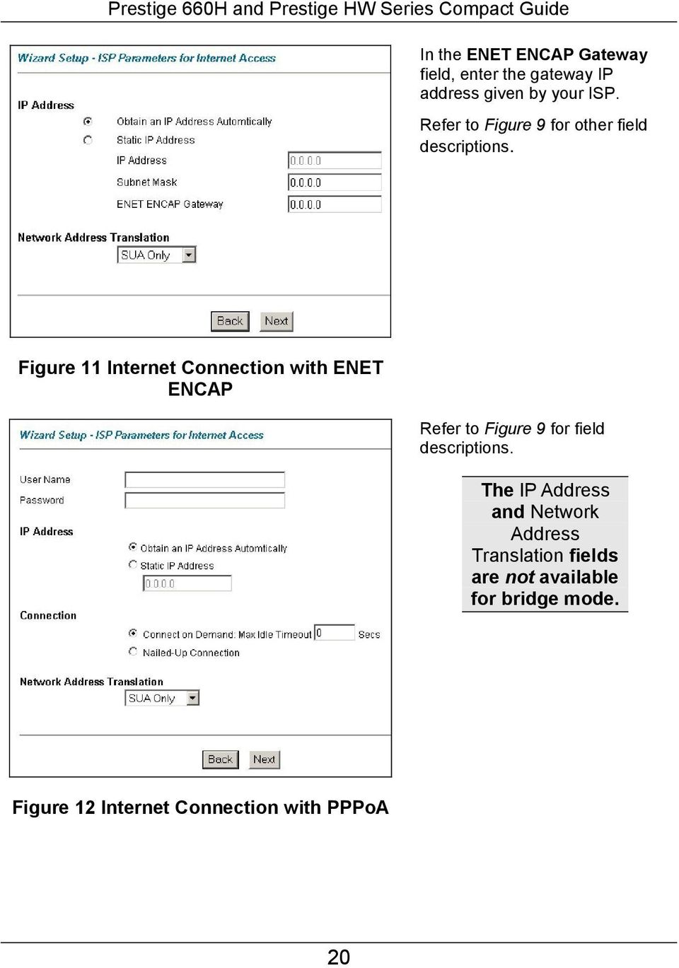 Figure 11 Internet Connection with ENET ENCAP Refer to Figure 9 for field descriptions.