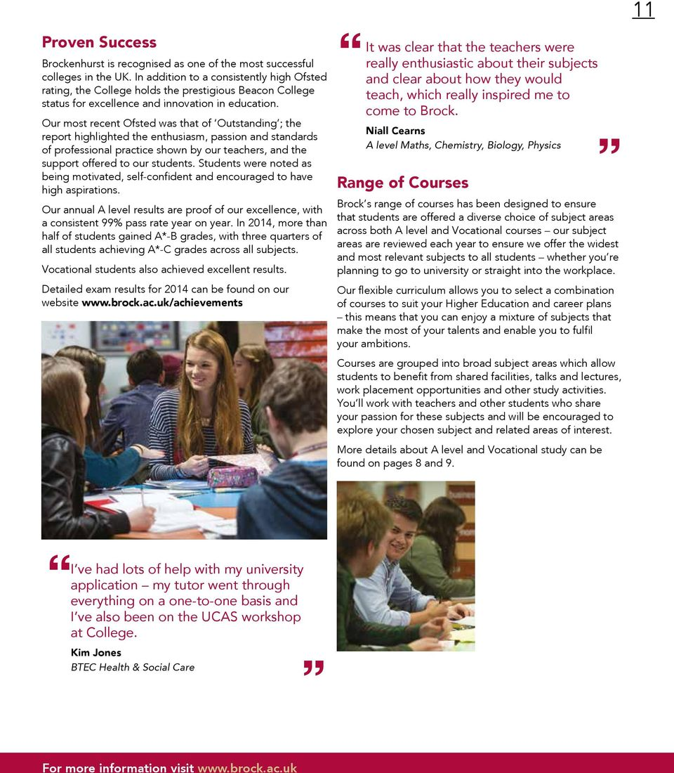 Our most recent Ofsted was that of Outstanding ; the report highlighted the enthusiasm, passion and standards of professional practice shown by our teachers, and the support offered to our students.