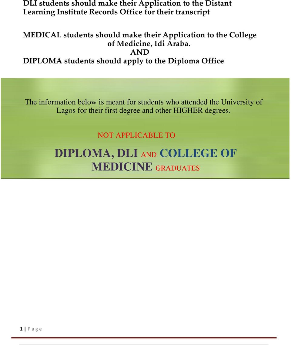 AND DIPLOMA students should apply to the Diploma Office The information below is meant for students who attended