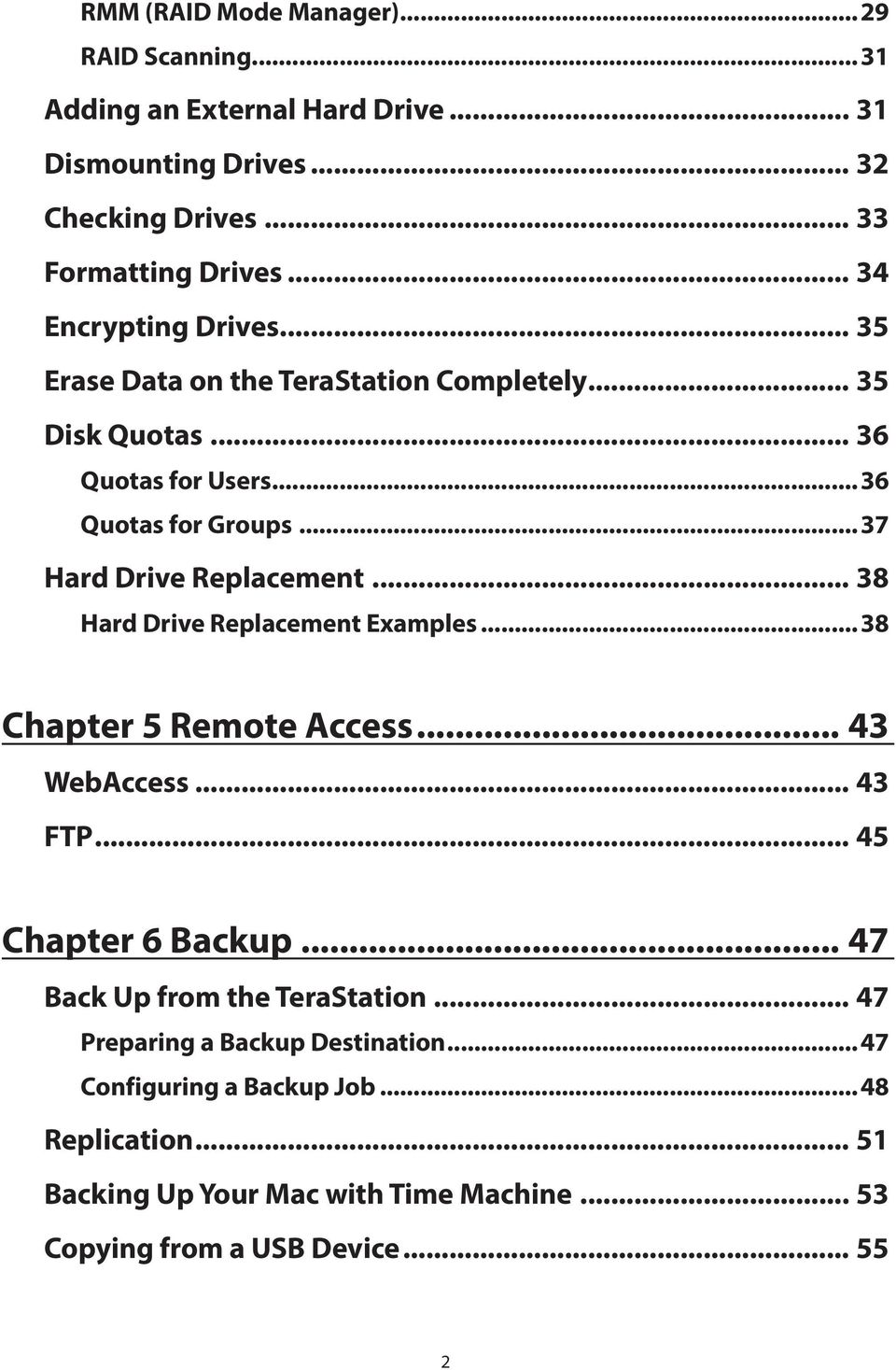 ..37 Hard Drive Replacement... 38 Hard Drive Replacement Examples...38 Chapter 5 Remote Access... 43 WebAccess... 43 FTP... 45 Chapter 6 Backup.