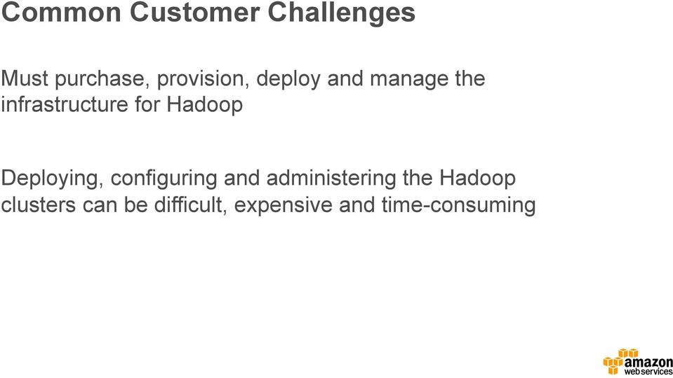 Hadoop Deploying, configuring and administering the