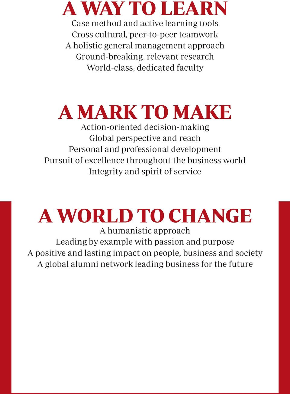professional development Pursuit of excellence throughout the business world Integrity and spirit of service A WORLD TO CHANGE A humanistic approach