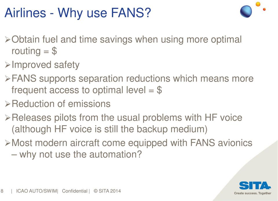 reductions which means more frequent access to optimal level = $ Reduction of emissions Releases pilots from
