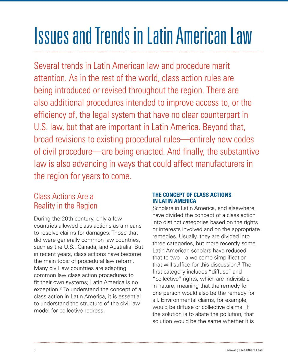 There are also additional procedures intended to improve access to, or the efficiency of, the legal system that have no clear counterpart in U.S. law, but that are important in Latin America.