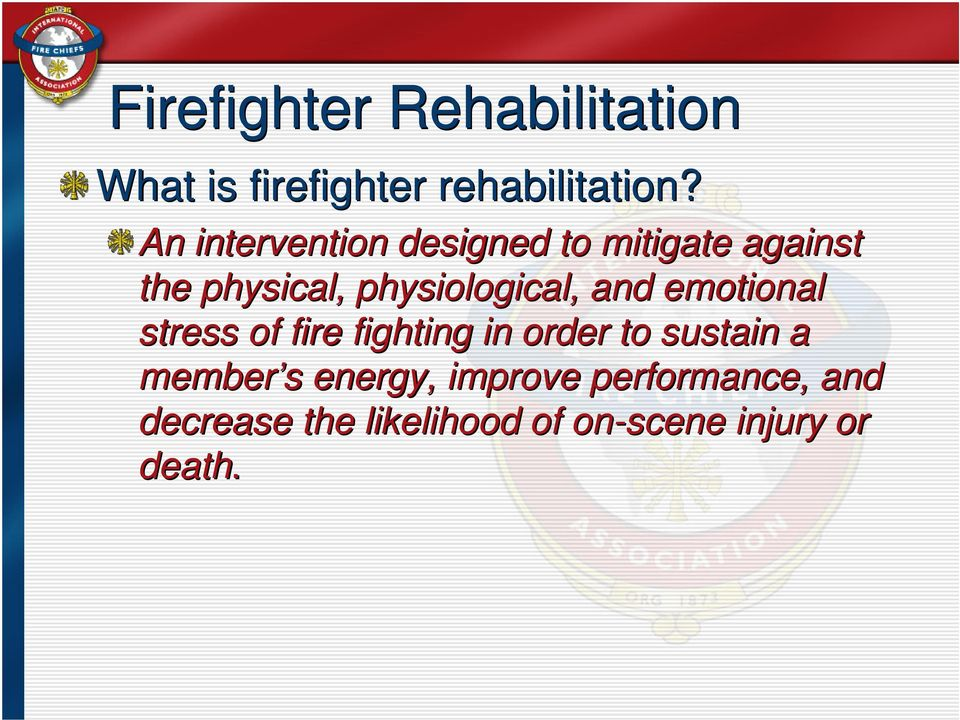physiological, and emotional stress of fire fighting in order to