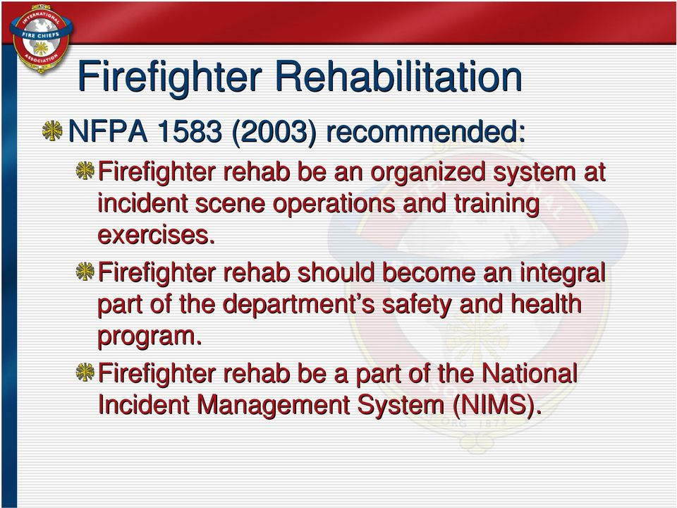 Firefighter rehab should become an integral part of the department s