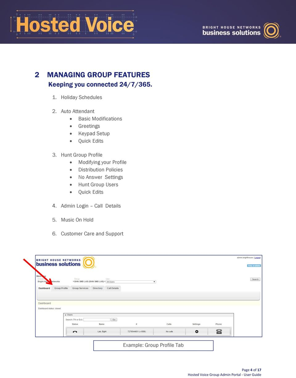 Hunt Group Profile Modifying your Profile Distribution Policies No Answer Settings Hunt Group