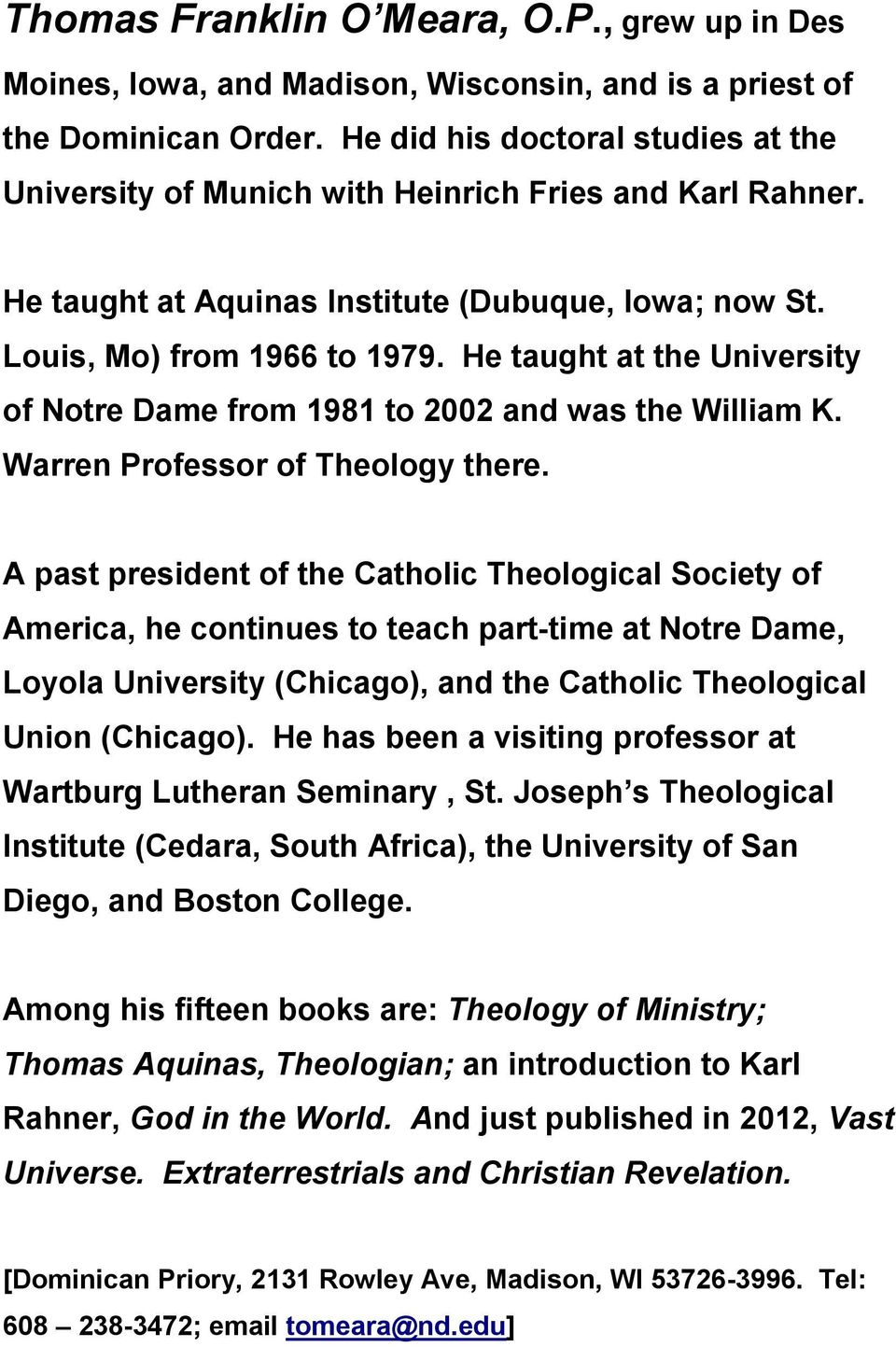 He taught at the University of Notre Dame from 1981 to 2002 and was the William K. Warren Professor of Theology there.