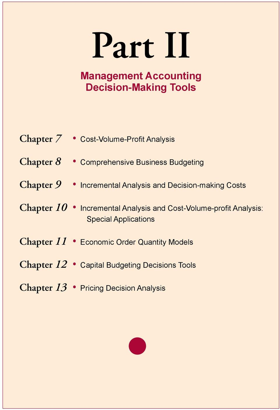 Decision-making Costs Chapter 10 Incremental Analysis and Cost-Volume-profit Analysis: Special