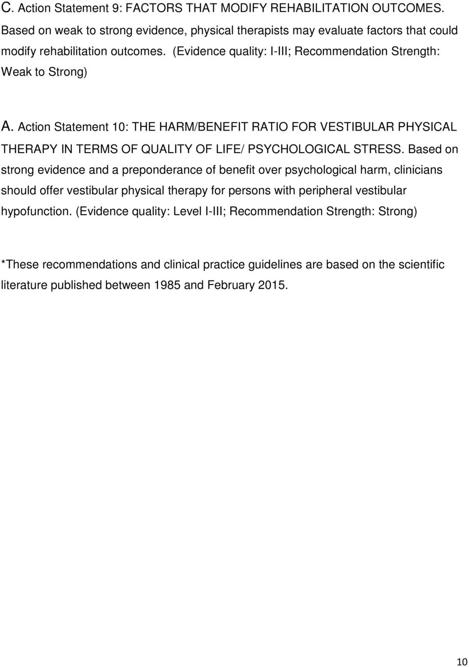 Action Statement 10: THE HARM/BENEFIT RATIO FOR VESTIBULAR PHYSICAL THERAPY IN TERMS OF QUALITY OF LIFE/ PSYCHOLOGICAL STRESS.