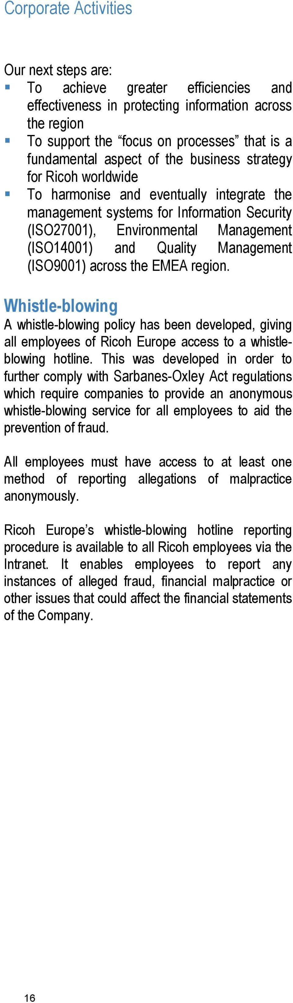 Management (ISO9001) across the EMEA region. Whistle-blowing A whistle-blowing policy has been developed, giving all employees of Ricoh Europe access to a whistleblowing hotline.
