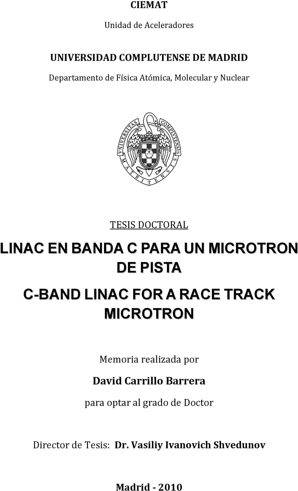 C-BAND LINAC FOR A RACE TRACK MICROTRON Memoria realizada por David Carrillo Barrera