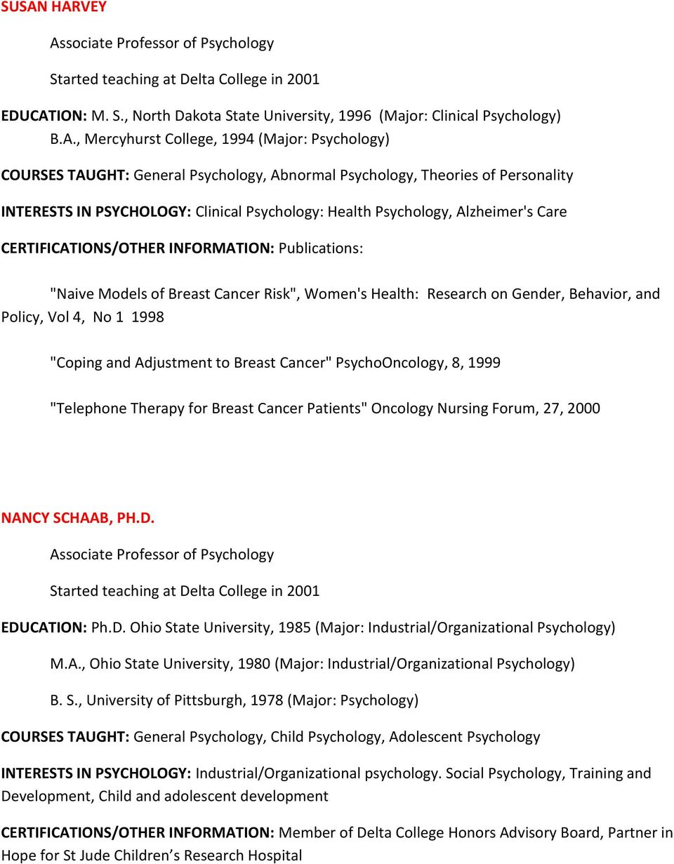 "Publications: ""Naive Models of Breast Cancer Risk"", Women's Health: Research on Gender, Behavior, and Policy, Vol 4, No 1 1998 ""Coping and Adjustment to Breast Cancer"" PsychoOncology, 8, 1999"
