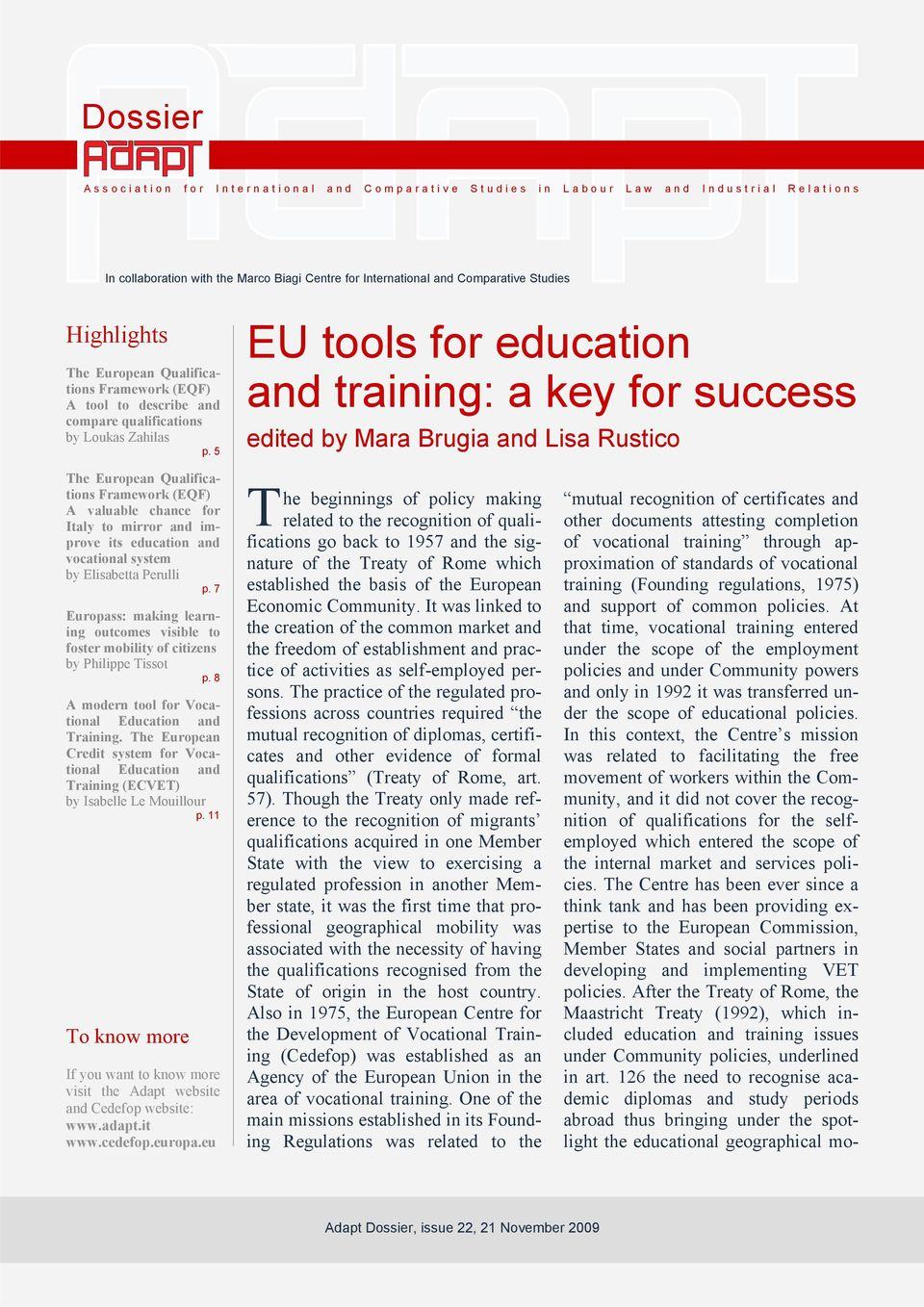 5 EU tools for education and training: a key for success edited by Mara Brugia and Lisa Rustico The European Qualifications Framework (EQF) A valuable chance for Italy to mirror and improve its