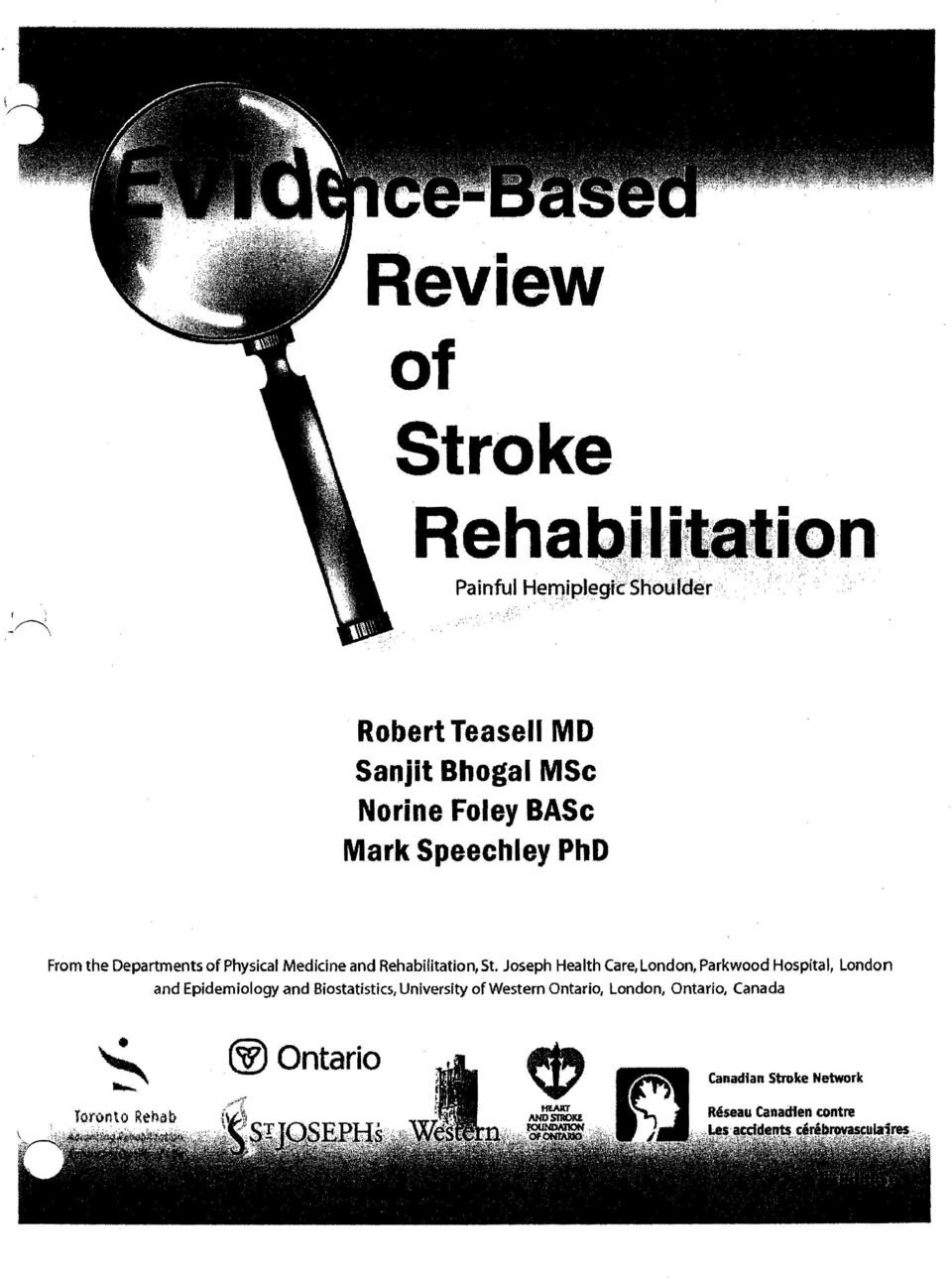 Painful HemipJegrc Shoulder' Robert leasell MD Sanjit Bhogal MSc Norine Foley BASc Mark Speechley PhD From the