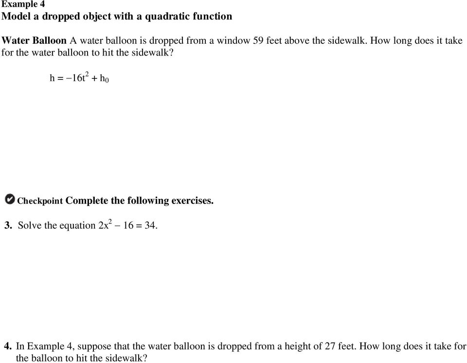 h = 16t 2 + h 0 Checkpoint Complete the following exercises. 3. Solve the equation 2x 2 16 = 34. 4.