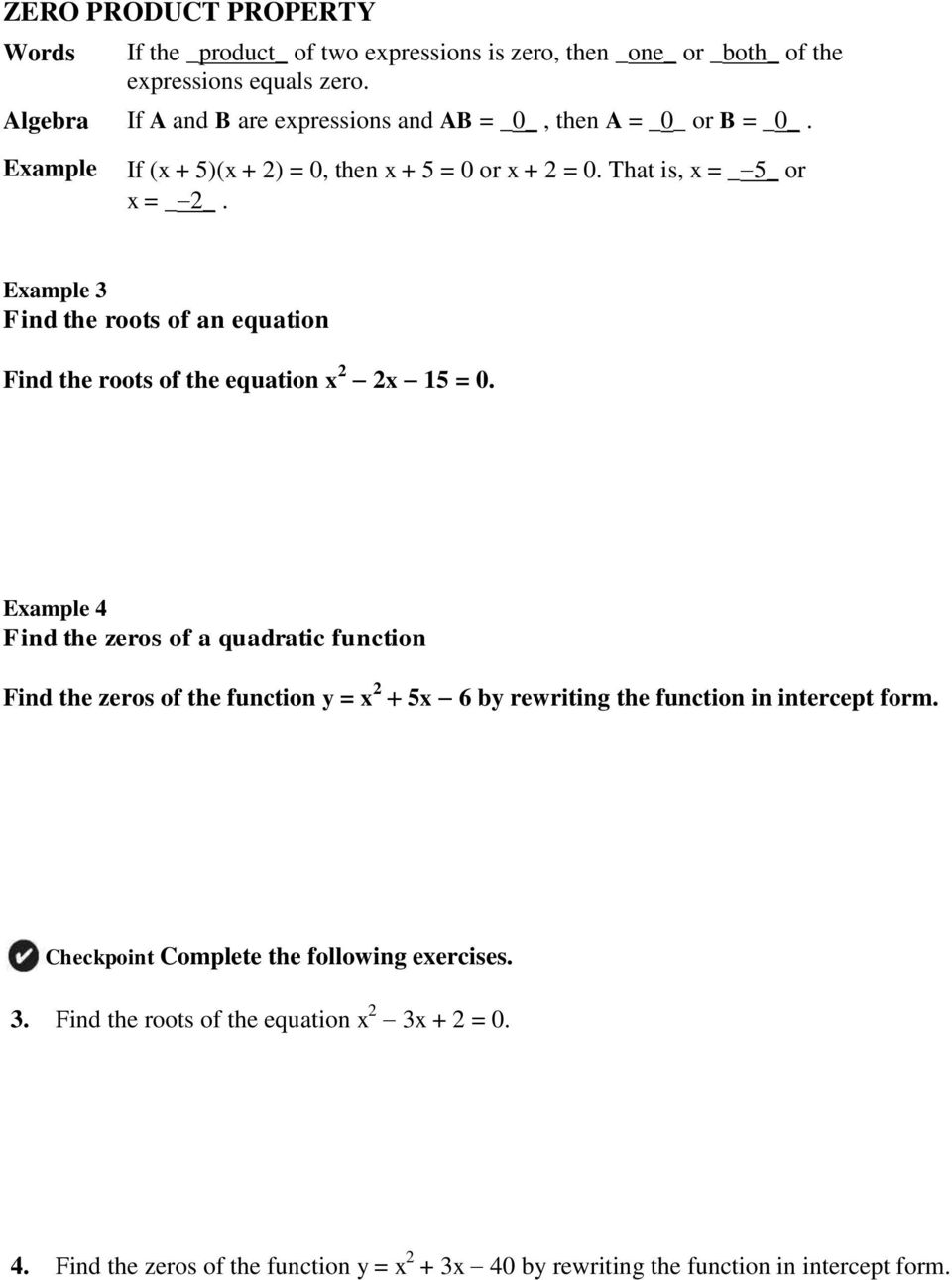 Example 3 Find the roots of an equation Find the roots of the equation x 2 2x 15 = 0.