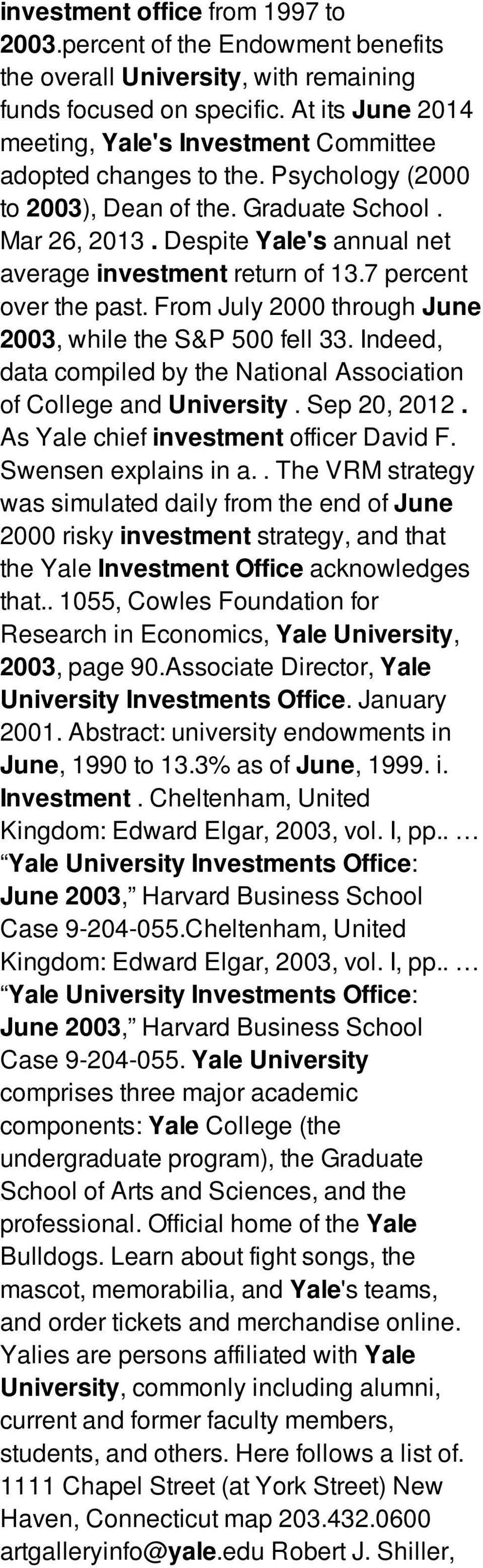 Despite Yale's annual net average investment return of 13.7 percent over the past. From July 2000 through June 2003, while the S&P 500 fell 33.