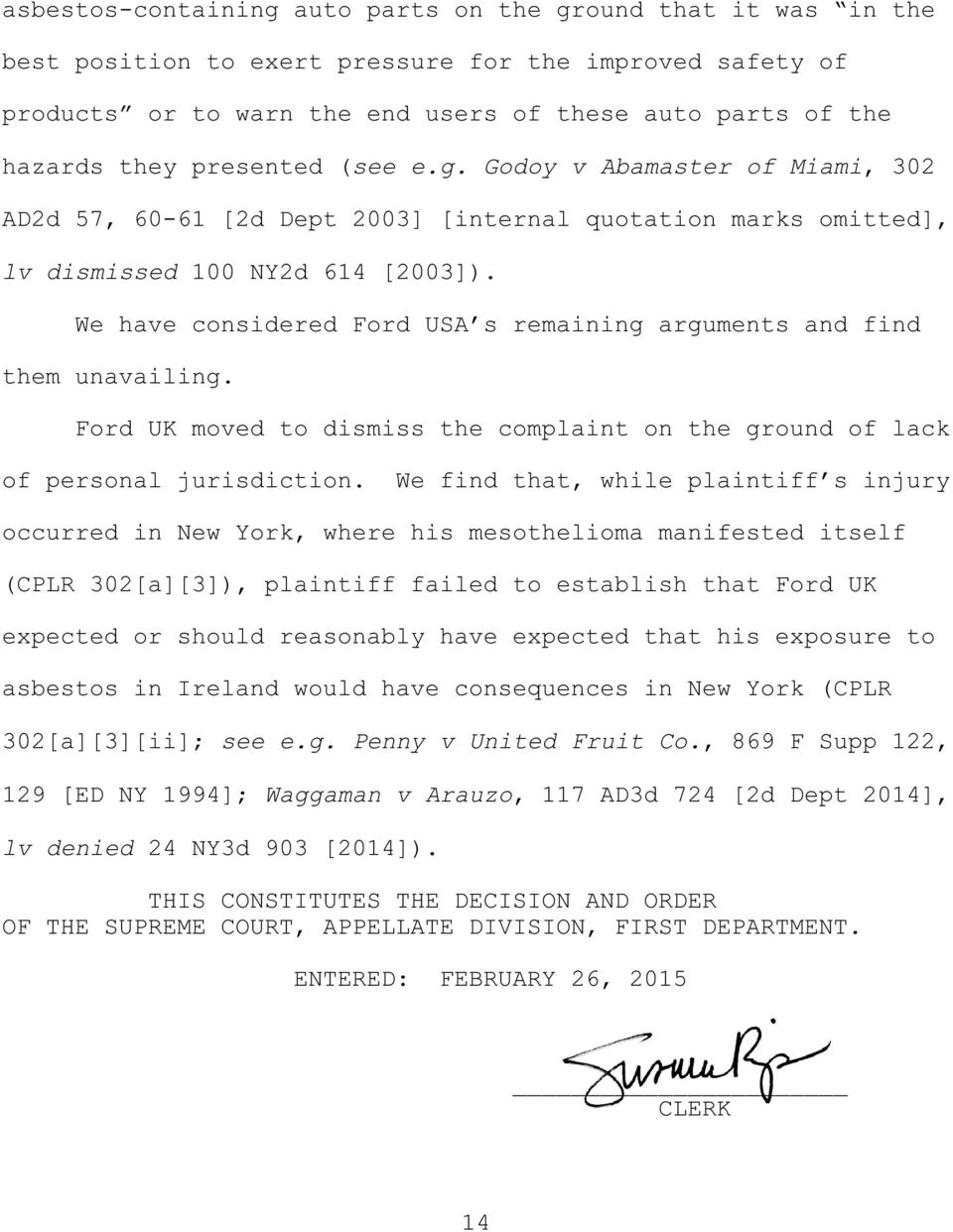 We have considered Ford USA s remaining arguments and find them unavailing. Ford UK moved to dismiss the complaint on the ground of lack of personal jurisdiction.