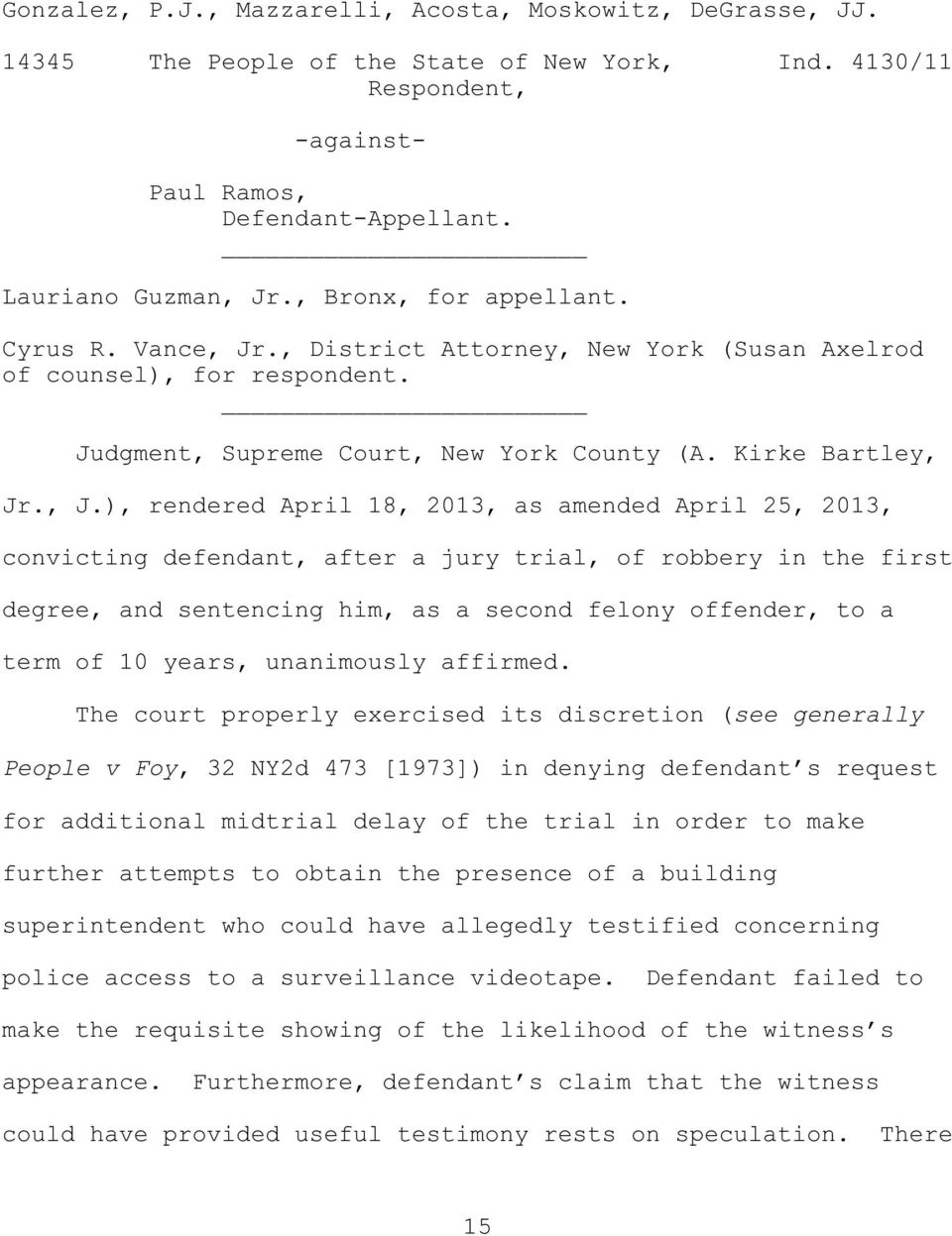 ., District Attorney, New York (Susan Axelrod of counsel), for respondent. Judgment, Supreme Court, New York County (A. Kirke Bartley, Jr