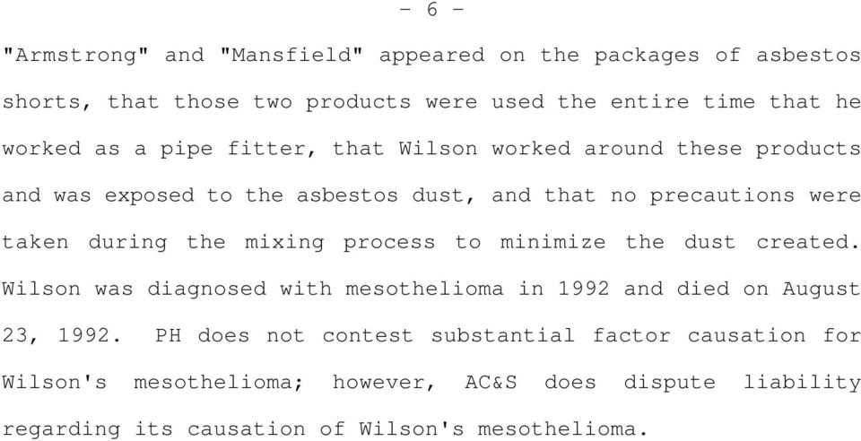 during the mixing process to minimize the dust created. Wilson was diagnosed with mesothelioma in 1992 and died on August 23, 1992.