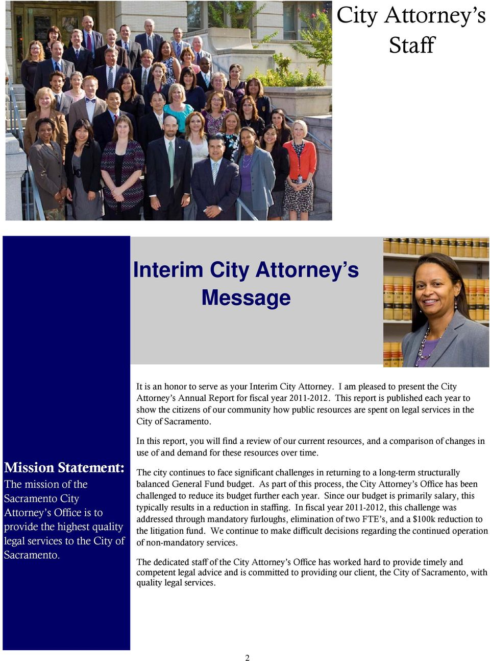 Mission Statement: The mission of the Sacramento City Attorney s Office is to provide the highest quality legal services to the City of Sacramento.