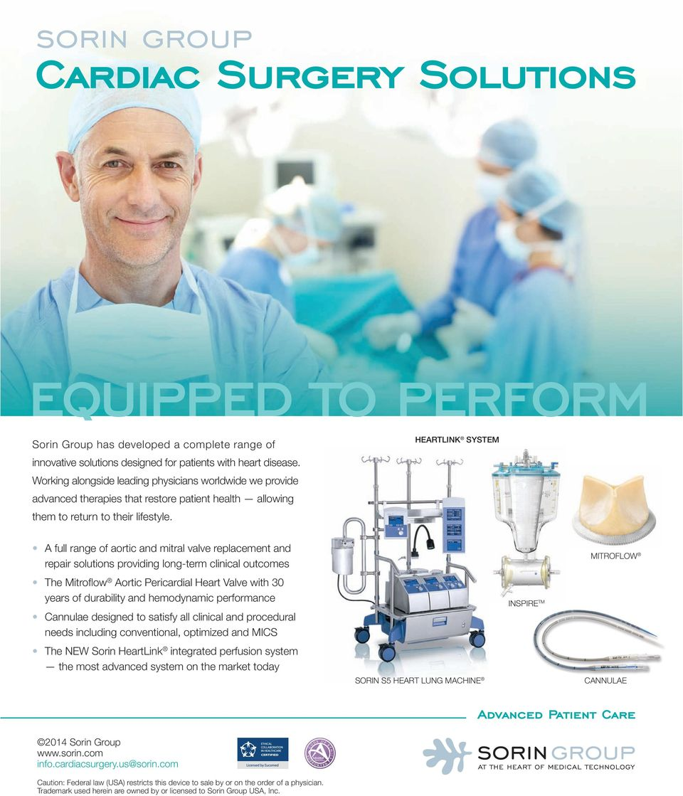 HEARTLINK SYSTEM A full range of aortic and mitral valve replacement and repair solutions providing long-term clinical outcomes The Mitroflow Aortic Pericardial Heart Valve with 30 years of