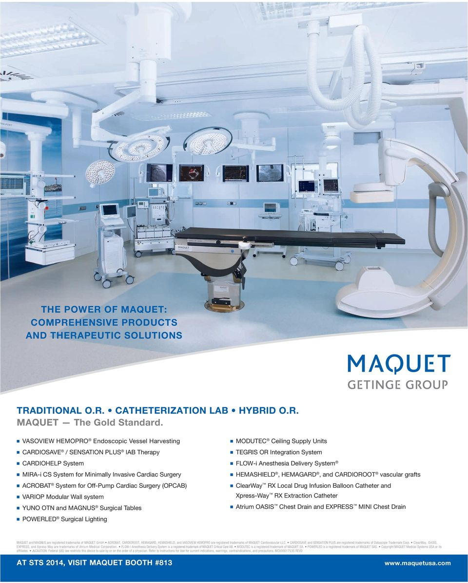 Off-Pump Cardiac Surgery (OPCAB) VARIOP Modular Wall system YUNO OTN and MAGNUS Surgical Tables MODUTEC Ceiling Supply Units TEGRIS OR Integration System FLOW-i Anesthesia Delivery